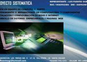 Desarrro de sistema  - mantenimiento pc - instalaciones redes - internet