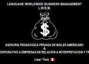Asesoria pedagogica privada de ingles americano & servicio de interpretacion-traduccion